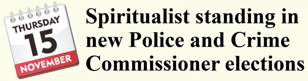 Spiritualist standing in new Police and Crime Commissioner elections