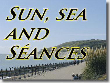 Sun, sea and Séances