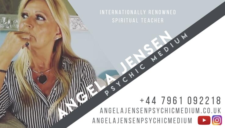 INTERNATIONALLY RENOWNED SPIRITUAL TEACHER – ANGELA JENSEN PSYCHIC MEDIUM – +44 7961 092218 – angelajensenpsychicmedium.co.uk