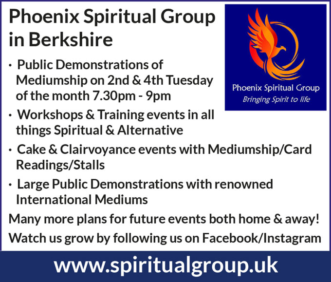 Phoenix Spiritual Group in Berkshireh   · Public Demonstrations of Mediumship on 2nd & 4th Tuesday of the month  7.30pm - 9pm   · Workshops & Training events in all things Spiritual & Alternative   · Cake & Clairvoyance events with Mediumship/Card Readings/Stalls   · Large Public Demonstrations with renowned International Mediums   Many more plans for future events both home & away!   Watch us grow by following us on Facebook/Instagram   www.spiritualgroup.uk