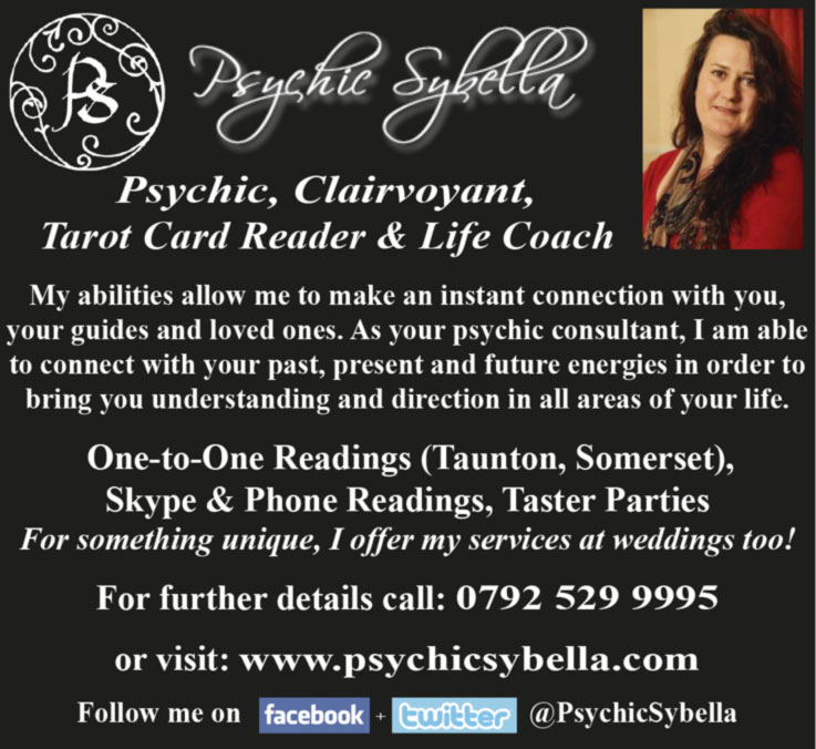 Psychic Sybella  Psychic, Clairvoyant, Tarot Card Reader & Life Coach My abilities allow me to make an instant connection with you, your guides and loved ones. As your psychic consultant, I am able to connect with your past, present and future energies in order to bring you understanding and direction in all areas of your life. One-to-One Readings (Taunton, Somerset), Skype & Phone Readings, Taster Parties For something unique, I offer my services at weddings too! For further details call: 0792 529 9995 or visit: www.psychicsybella.com Follow me on facebook + twitter @PsychicSybella