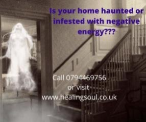 Is your home haunted or infested with negative energy???   Call 0794469756 or visit www.healingsoul.co.uk