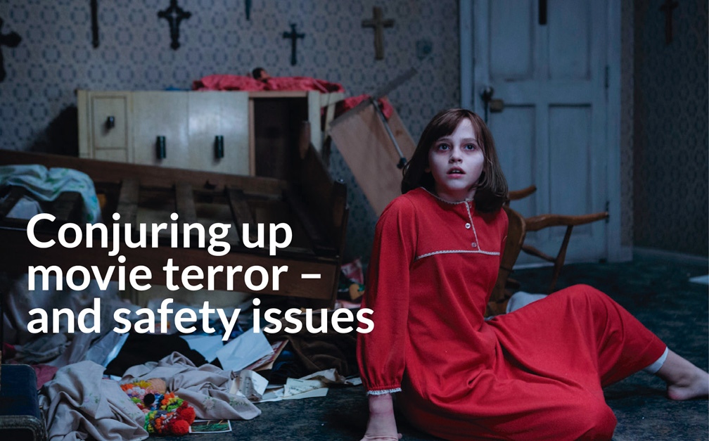 Conjuring up movie terror – and safety issues