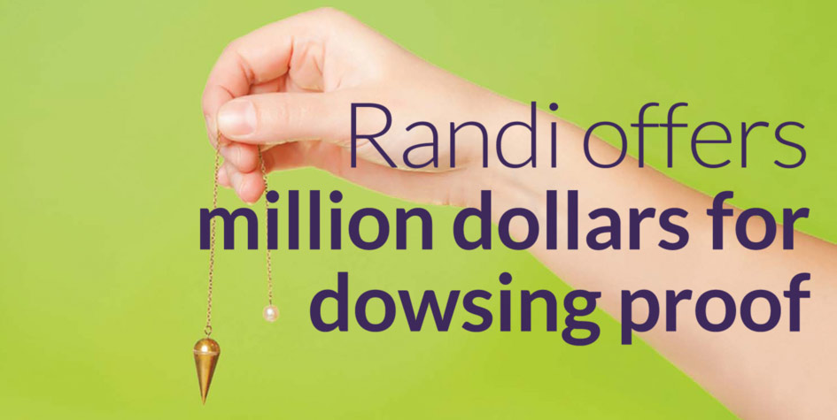 Randi offers million dollars for dowsing proof