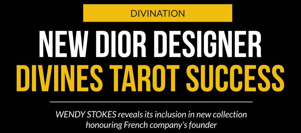 New Dior designer divines tarot success – WENDY STOKES reveals its inclusion in new collection honouring French company's founder